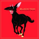 BLACK TAXI This Weekend At Metropolitan
