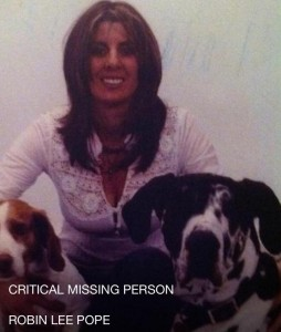 Robin Pope, 51, has been missing from her estranged husband's home for the past three days. Her dog was found dead along a local beach.