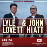 Lyle Lovett & John Hiatt at Maryland Hall in January