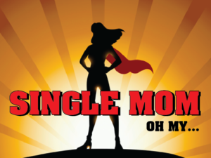 """Life as a Single Mom…Oh My!""–Dear Tired Overexerted Single Mom Who Feels Like Nothing She Does is Quite Enough"