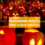 Halloween Safety: Myths vs Real Risks