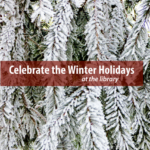 Celebrate the winter holidays at the library