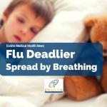 Flu Deadlier – Spread by Breathing