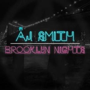 AJ Smith Brooklyn Nights