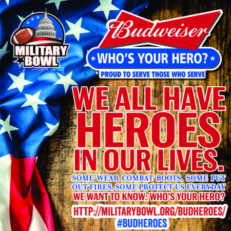 """Who's Your Hero?"" Let us know and you could be a big part of the Military Bowl! #BudHeroes"