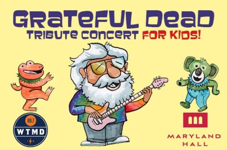 Maryland Hall to host WTMD's Grateful Dead for Kids on Saturday!